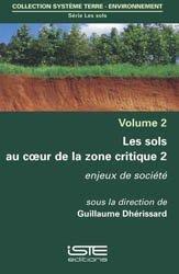 Dernières parutions dans Système Terre - Environnement, Les sols au coeur de la zone critique volume 2
