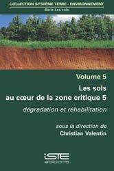 Dernières parutions dans Système Terre - Environnement, Les sols au coeur de la zone critique volume 5