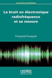 Dernières parutions sur Electronique, Le bruit en électronique radiofréquence et sa mesure