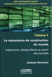 Dernières parutions dans Sciences, société et nouvelles technologies, Le mécanisme de construction du monde 3