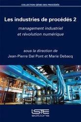 Dernières parutions sur Industrie, Les industries de procédés 2