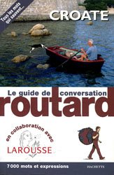 Dernières parutions sur Croate, Le Routard Guide de conversation Croate