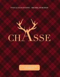 Dernières parutions dans Jardins / Nature / Animaux, Le grand livre de la chasse