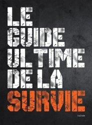 Souvent acheté avec Guide Total survie forêt, le Le guide ultime de la survie