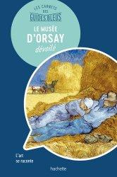 Dernières parutions dans Les Carnets des Guides Bleus, Le musée d'Orsay dévoilé