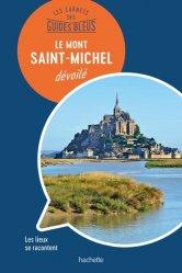 Dernières parutions dans Les Carnets des Guides Bleus, Le Mont-Saint-Michel dévoilé