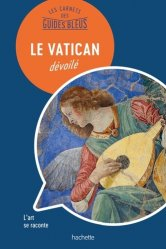 Dernières parutions dans Les Carnets des Guides Bleus, Le Vatican dévoilé