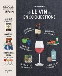 Dernières parutions dans Vin, Le vin en 50 questions