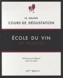 Dernières parutions dans Vins, Le grand cours de dégustation