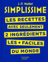 Dernières parutions dans Simplissime, Les recettes avec seulement 2 ingrédients les plus faciles au monde