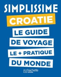Dernières parutions sur Guides Croatie, Le Guide Simplissime Croatie