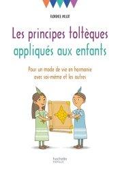Les principes toltèques appliqués aux enfants