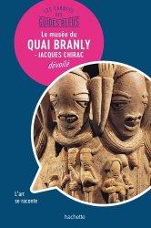 Dernières parutions dans Les Carnets des Guides Bleus, Le musée du Quai Branly - Jacques Chirac dévoilé