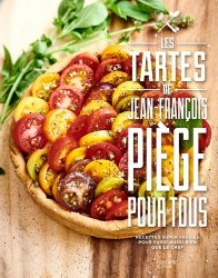 Dernières parutions sur Cuisine de Chefs, Les tartes de Jean-François Piège pour tous. Recdettes super faciles pour faire aussi bien que le chef