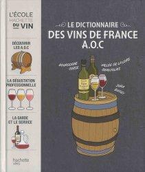 Dernières parutions dans Vins, Le dictionnaire des vins de France A.O.C