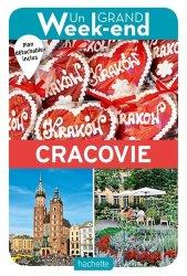 Dernières parutions dans Un Grand Week-End, Le Guide Un Grand Week-end à Cracovie