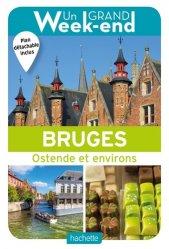 Dernières parutions dans Un Grand Week-End, Le Guide Un Grand Week-end à Bruges