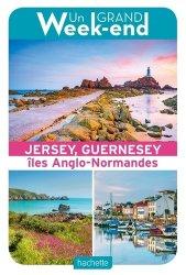 Dernières parutions sur Guides Grande-Bretagne, Le Guide Un Grand Week-end à Jersey, Guernesey et les îles anglo-normandes