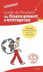 Dernières parutions dans Le Guide du Routard, Le guide du financement d'entreprise. Edition 2020
