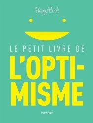 Dernières parutions dans Famille / Santé, Le petit livre de l'optimisme