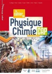 Dernières parutions sur Physique, Le cahier de Physique-Chimie CAP - cahier de l'élève - Éd. 2020