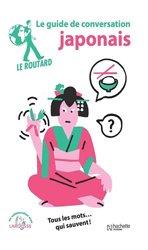 Dernières parutions dans Guide de conversation Routard, Le guide de conversation Japonais