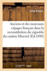 Dernières parutions sur Autres vignobles, Le rôle des anciens et des nouveaux cépages français dans la reconstitution du vignoble du canton de Murviel