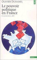 Dernières parutions dans points essais, Le pouvoir politique en France. 5e édition