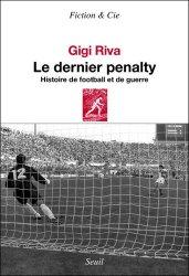 Dernières parutions dans Fiction & Cie, Le dernier pénalty. Histoire de football et de guerre
