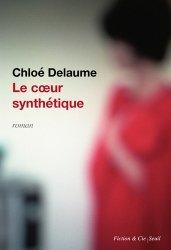 Dernières parutions dans Fiction & Cie, Le coeur synthétique