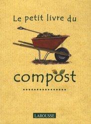 Souvent acheté avec Créer un jardin-forêt, le Le petit livre du compost