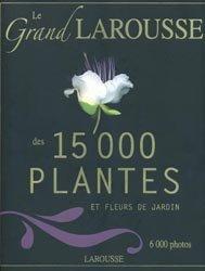 Souvent acheté avec André Le Nôtre en perspectives, le Le grand Larousse des 15 000 plantes et fleurs de jardin