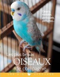Dernières parutions sur Oiseaux de cage et de volière, Les plus beaux oiseaux de compagnie
