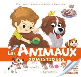 Dernières parutions dans Ma Baby encyclopédie Larousse , Les animaux domestiques