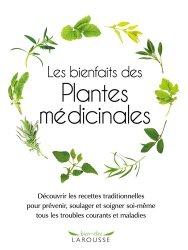 Dernières parutions dans Bien-être, Les bienfaits des plantes médicinales