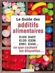 Dernières parutions dans Les Mini Larousse bien-être, Le guide des additifs alimentaires