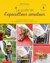 Dernières parutions dans Pratique, Le guide de l'apiculteur amateur