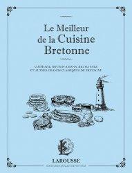 Dernières parutions dans Les petits cahiers Larousse, Le meilleur de la cuisine bretonne. Cotriade, kouign-amann, kig ha farz et autres grands classiques de Bretagne