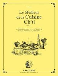 Dernières parutions dans Les petits cahiers Larousse, Le meilleur de la cuisine Ch'ti. Carbonade, hochepot, potjevleesch, goyère, waterzoï, gaufres, etc.