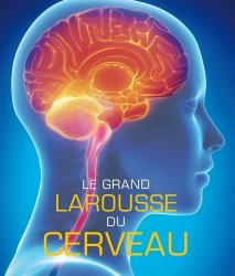 Souvent acheté avec L'exploration cérébrale, le Le grand Larousse du cerveau