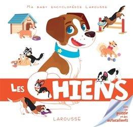Dernières parutions dans Ma Baby encyclopédie Larousse , Les chiens