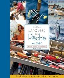 Dernières parutions sur Pêche en mer - Pêche à pied, Le Petit Larousse de la pêche en mer