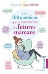 Souvent acheté avec Dictionnaire illustré de géologie, le Les 100 questions que se posent toutes les futures mamans