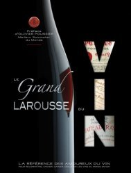 Souvent acheté avec Le petit Larousse des roses, le Le grand larousse du vin pour reconnaître, choisir, garder, déguster les vins du monde entier