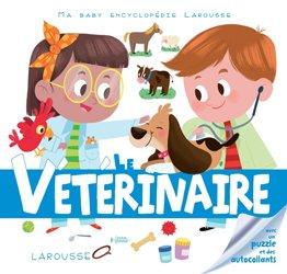Dernières parutions dans Encyclopédies jeunesse, Le vétérinaire