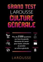Le grand test Larousse de culture générale