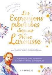 Dernières parutions dans Hors collection Larousse, Les expressions disparues de Pierre Larousse