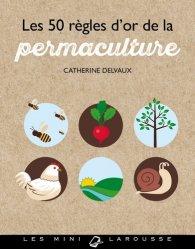 Souvent acheté avec Le petit calendrier lunaire 2019, le Les 50 règles d'or de la permaculture