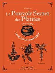 Souvent acheté avec Mémento des fleurs et plantes horticoles, le Le pouvoir secret des plantes et autres secrets de sorcières