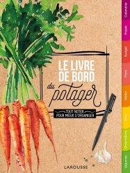 Dernières parutions sur Création et entretien du potager, Le livre de bord du potager